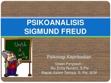 Teori Kepribadian Sigmund Freud psikoanalisis sigmund freud psikologi kepribadian