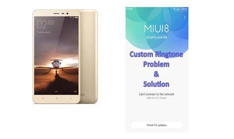 miui themes problem miui 8 custom ringtone problem and solution interesting