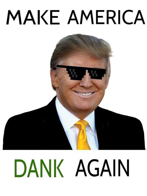 Dank Memes - dank donald dump dank memes know your meme