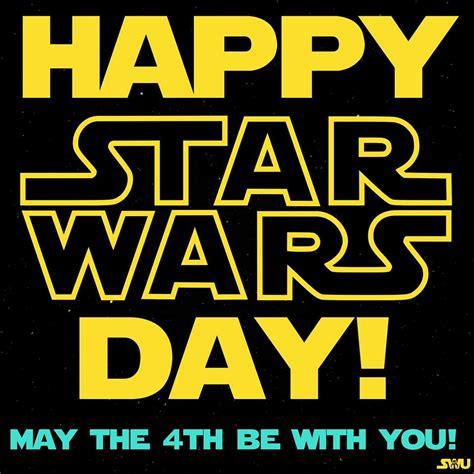 wars day may the 4th wars day starwarsforce