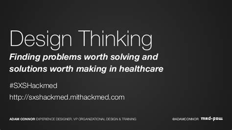 design is solving problems design thinking finding problems worth solving in health