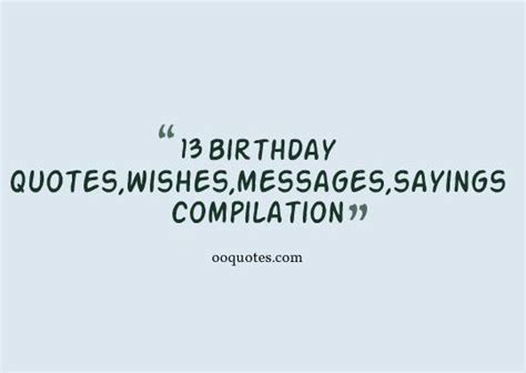 13 Year Birthday Quotes 13 Year Old Birthday Quotes Quotesgram