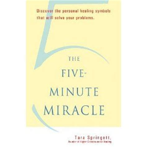 the problem with miracles books tara springett s book the five minute miracle