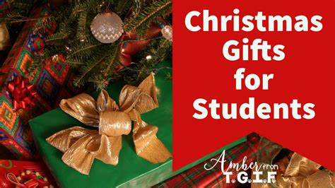 christmas gifts for students amber from tgif third