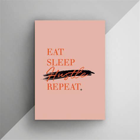 Eat Sleep And Repeat eat sleep hustle repeat free printable gold pixel