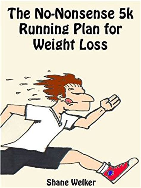 Is To 5k For Weight Loss by The No Nonsense 5k Running Plan For Weight Loss