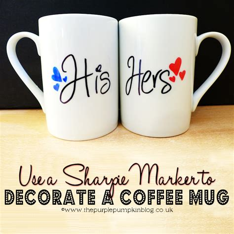 how to decorate a mug at home use a sharpie marker to decorate a coffee mug 187 the purple
