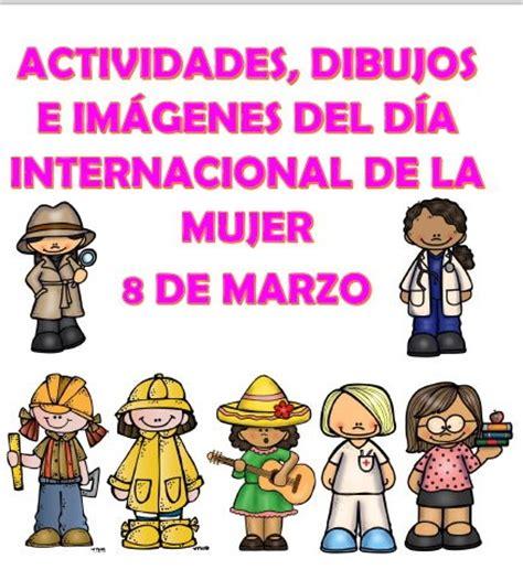 imagenes cool dia internacional dela mujer actividades dibujos e im 225 genes para el d 237 a internacional