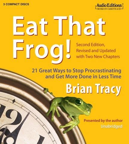 eat that frog get eat that frog by brian tracy read by brian tracy audiobook review audiofile magazine