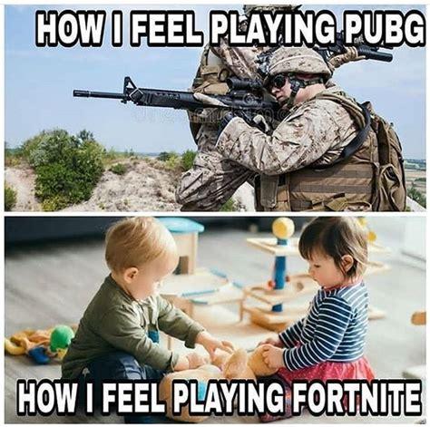 pubg  fortnite memes find   life memes