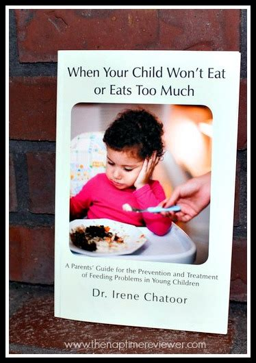 my child wont eat 1780660057 when your child won t eat or eats too much by dr irene chatoor giveaway ends 6 29 the