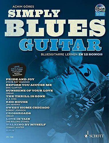 simply blues guitar bluesgitarre lernen   songs gitarre  gitarre ausgabe mit cd