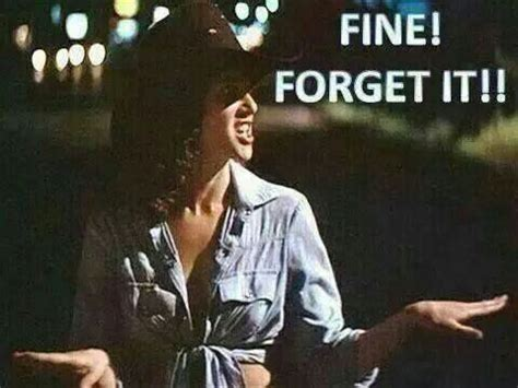 Urban Cowboy Meme - fine forget it urban cowboy urban cowboy the movie