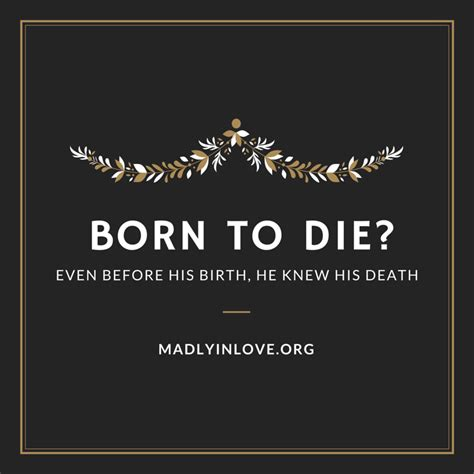 Born Live Die born to die madly in