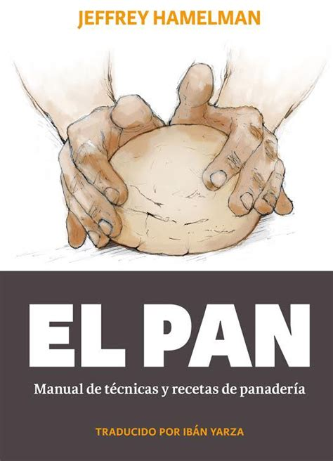 libro el pan manual el pan de jeffrey hamelman