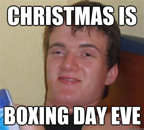 Boxing Meme - christmas is boxing day eve misc quickmeme