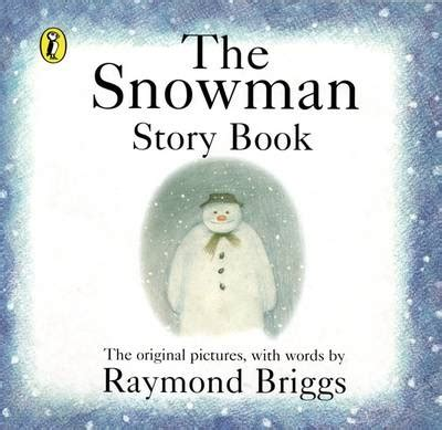 the snowman picture book the snowman story book by raymond briggs buy books at