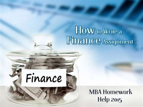 How To Finance Mba by How To Write A Rate Finance Assignment 2015 Mba