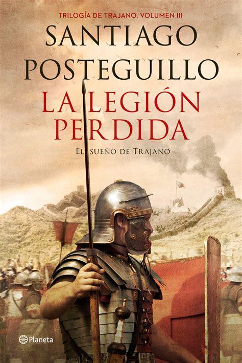 pdf libro e la legion perdida para leer ahora la legi 243 n perdida planeta de libros