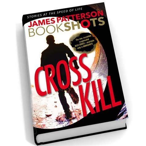cross kill bookshots an excerpt james patterson s cross kill