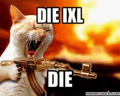 Go Die Meme - die ixl