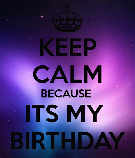 imagenes keep a calm it s my birthday month keep calm because its my birthday poster nick zimmerman