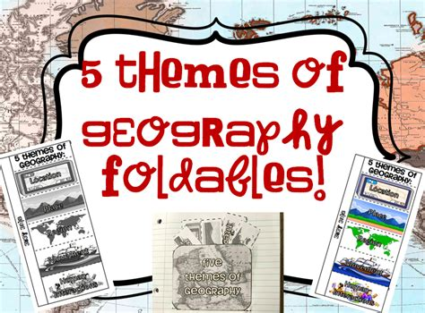 themes of geography foldable teel s treats 5 themes of geography interactive notebook