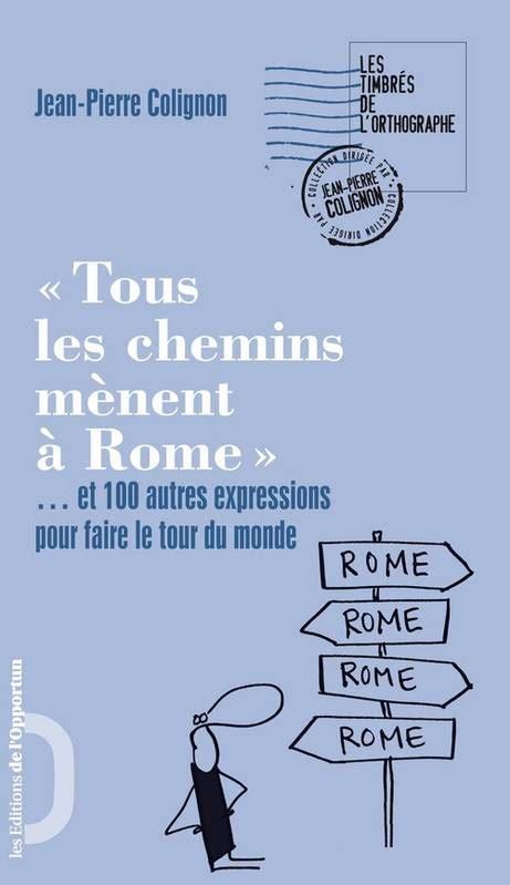 livre tous les chemins menent a rome et 100 autres