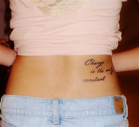 Change Is The Only Constant Quote Tattoo On Lowerback Back Quote Tattoos