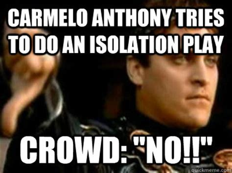 Carmelo Anthony Memes - carmelo anthony tries to do an isolation play crowd quot no