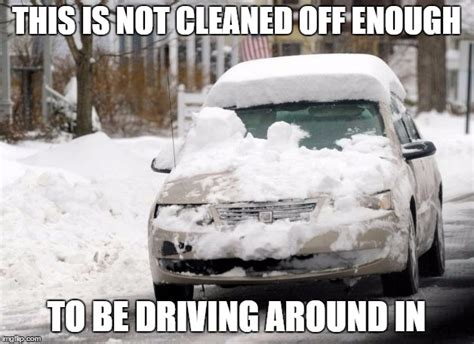 Driving In Snow Meme - we just had 6 quot of snow fall and some people need to be