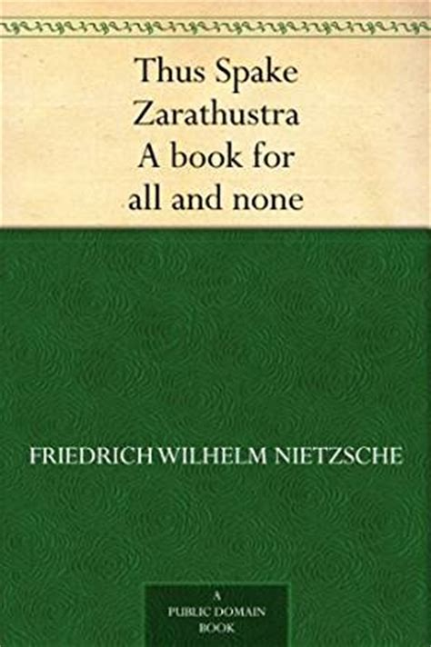thus spoke zarathustra books thus spake zarathustra a book for all and none kindle
