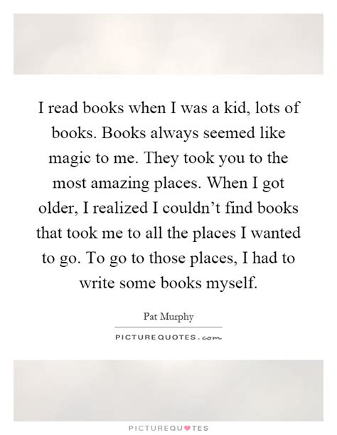 always look for the magic books amazing places quotes sayings amazing places picture