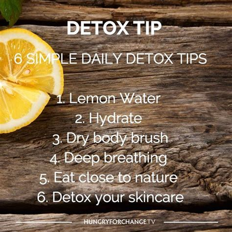 Things To Bring To Detox by 6 Simple Daily Detox Tips Simple And Easy Things You