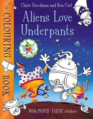 aliens love underpants b005pmmq14 aliens love underpants colouring book by claire freedman ben cort waterstones