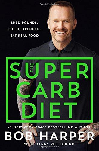 the carb diet shed pounds build strength eat real food books the carb diet shed pounds build strength eat real