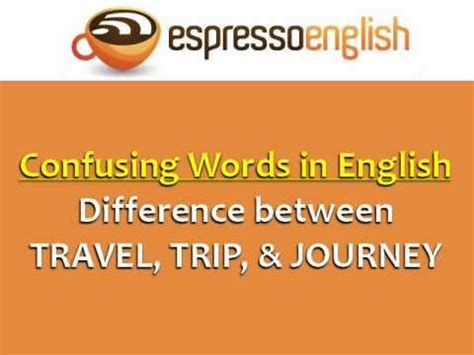 difference between travel trip journey confusing