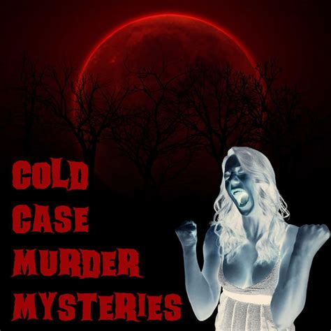 Murder Cold cold murder mysteries podcast