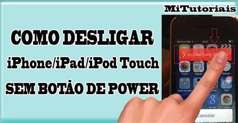 como desligar seu iphone e ipod touch sem bot 227 o de power techenet
