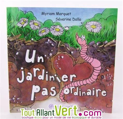 Un jardinier pas ordinaire, le vers de terre, Myriam Marquet, Séverine Dalla achat vente