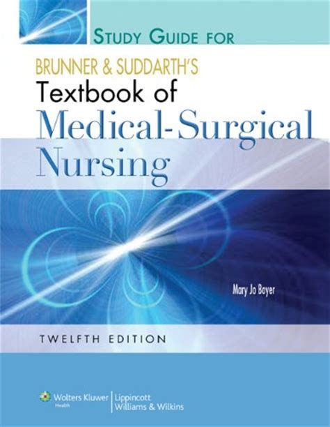 brunner suddarth s textbook of surgical nursing books ebook study guide to accompany brunner and suddarth s
