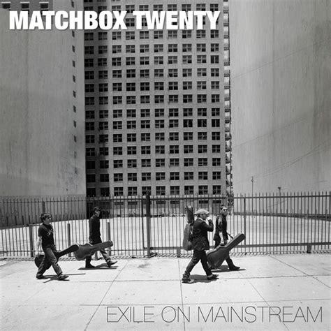 exile on mainstream matchbox twenty