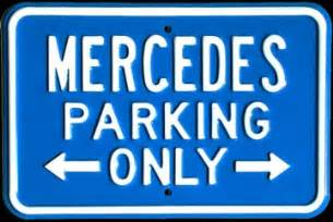 Mercedes Parking Mercedes Sign