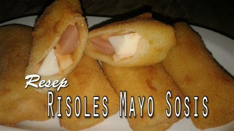 membuat risoles youtube resep membuat risoles mayo sosis youtube