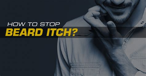 how to stop itching how to stop beard itch