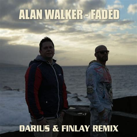 alan walker remix mp3 faded darius finlay remixes maxi single darius