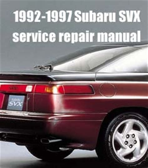 service manual 1997 subaru alcyone svx how to 1992 1997 subaru svx workshop factory service repair manual 92 93 94 95 96 97 pdf download