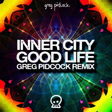 good life inner city mp3 download inner city good life greg pidcock remix salacious sound