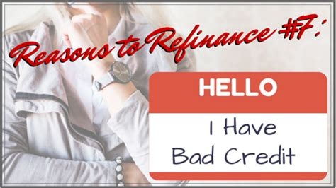 7 Reasons To Try A Bad Credit Repair Company by Reasons To Refinance 7 To Fix My Bad Credit Rating