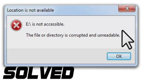 drive is not accessible solved the file or directory is corrupted or